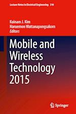 Mobile and Wireless Technology 2015 af Kuinam J. Kim