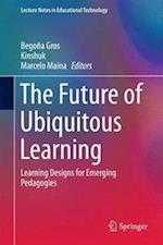 The Future of Ubiquitous Learning af Begona Gros