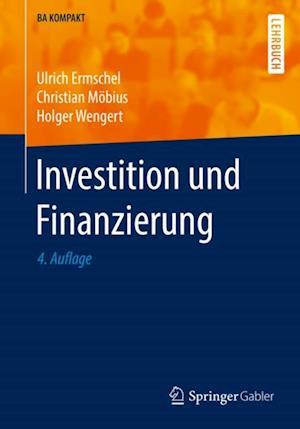 Investition und Finanzierung af Christian Mobius, Holger Wengert, Ulrich Ermschel