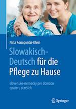 Slowakisch-Deutsch fur die Pflege zu Hause af Nina Konopnski-Klein