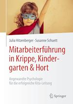 Mitarbeiterfuhrung in Krippe, Kindergarten & Hort af Julia Hitzenberger, Susanne Schuett