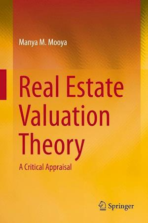 Real Estate Valuation Theory : A Critical Appraisal