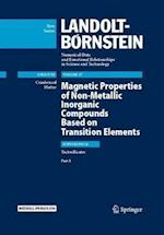 Magnetic Properties of Non-Metallic Inorganic Compounds Based on Transition Elements (Landolt Bornstein Numerical Data and Functional Relationshi, nr. 27)