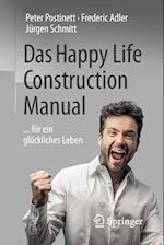 Das Happy Life Construction Manual af Frederic Adler, Jurgen Schmitt, Peter Postinett