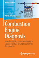 Combustion Engine Diagnosis : Model-based Condition Monitoring of Gasoline and Diesel Engines and their Components
