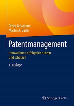 Patentmanagement af Oliver Gassmann, Martin A. Bader