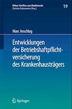 Entwicklungen der Betriebshaftpflichtversicherung des Krankenhaustragers (Kolner Schriften Zum Medizinrecht)
