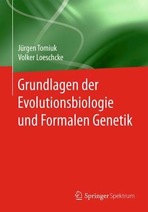 Grundlagen der Evolutionsbiologie und Formalen Genetik af Volker Loeschcke, Jurgen Tomiuk