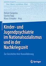 Kinder- Und Jugendpsychiatrie Im Nationalsozialismus Und in Der Nachkriegszeit