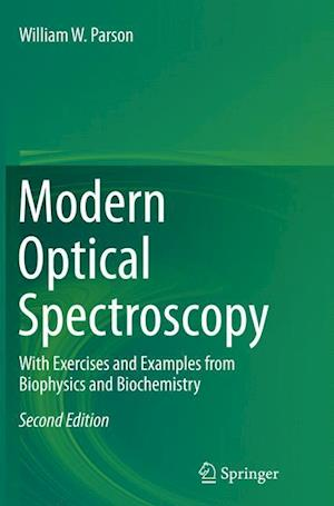 Bog, hæftet Modern Optical Spectroscopy : With Exercises and Examples from Biophysics and Biochemistry af William W. Parson
