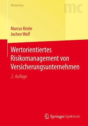 Wertorientiertes Risikomanagement von Versicherungsunternehmen af Marcus Kriele, Jochen Wolf