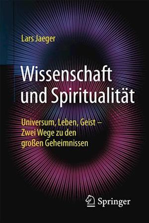 Wissenschaft und Spiritualitat af Lars Jaeger