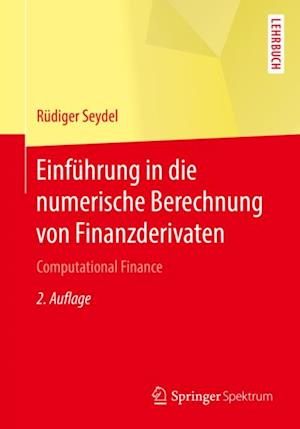 Einfuhrung in die numerische Berechnung von Finanzderivaten af Rudiger Seydel
