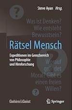 Ratsel Mensch - Expeditionen Im Grenzbereich Von Philosophie Und Hirnforschung