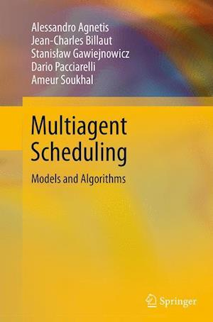 Multiagent Scheduling : Models and Algorithms
