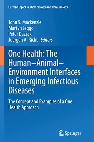 One Health: The Human-Animal-Environment Interfaces in Emerging Infectious Diseases : The Concept and Examples of a One Health Approach