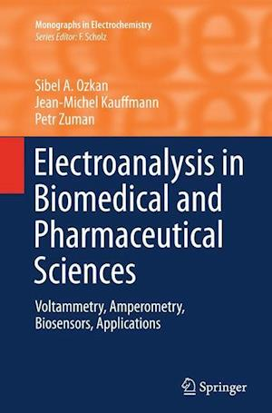 Bog, paperback Electroanalysis in Biomedical and Pharmaceutical Sciences af Sibel A. Ozkan