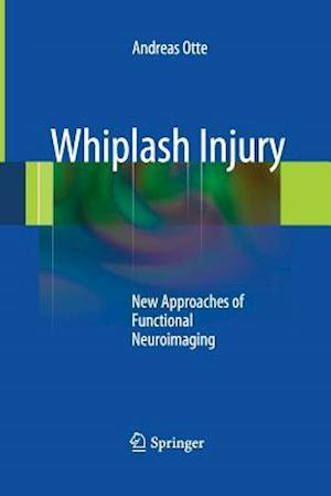 Whiplash Injury : New Approaches of Functional Neuroimaging