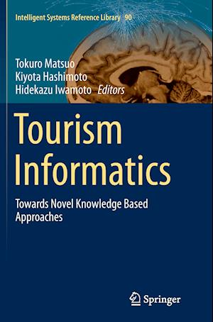Tourism Informatics : Towards Novel Knowledge Based Approaches