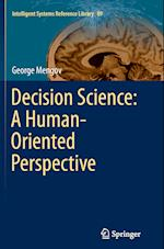Decision Science: A Human-Oriented Perspective (Intelligent Systems Reference Library, nr. 89)