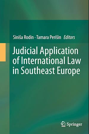 Bog, paperback Judicial Application of International Law in Southeast Europe af Sinisa Rodin