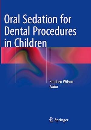 Bog, paperback Oral Sedation for Dental Procedures in Children af Stephen Wilson