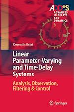 Linear Parameter-Varying and Time-Delay Systems (Advances in Delays and Dynamics, nr. 3)