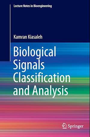 Bog, paperback Biological Signals Classification and Analysis af Kamran Kiasaleh