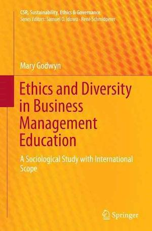 Bog, hæftet Ethics and Diversity in Business Management Education : A Sociological Study with International Scope af Mary Godwyn