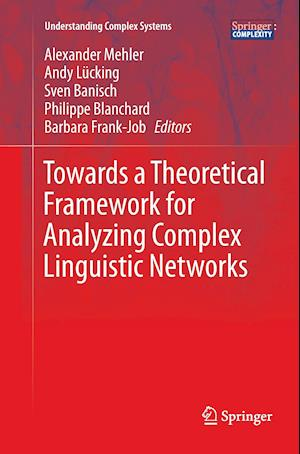 Bog, paperback Towards a Theoretical Framework for Analyzing Complex Linguistic Networks af Alexander Mehler