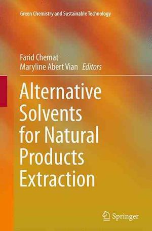Alternative Solvents for Natural Products Extraction