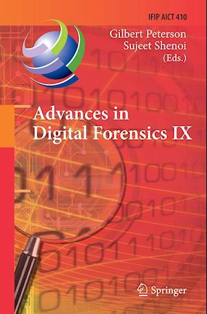 Advances in Digital Forensics IX : 9th IFIP WG 11.9 International Conference on Digital Forensics, Orlando, FL, USA, January 28-30, 2013, Revised Sele