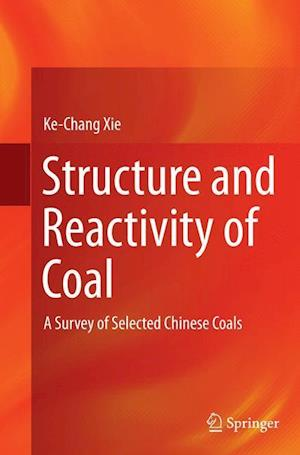 Bog, hæftet Structure and Reactivity of Coal : A Survey of Selected Chinese Coals af Ke-Chang Xie