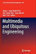 Multimedia and Ubiquitous Engineering (Lecture Notes in Electrical Engineering, nr. 308)