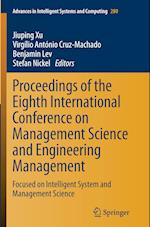 Proceedings of the Eighth International Conference on Management Science and Engineering Management (Advances in Intelligent Systems and Computing, nr. 280)