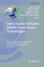 Open Source Software: Mobile Open Source Technologies (Ifip Advances in Information and Communication Technology, nr. 427)