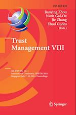 Trust Management VIII (Ifip Advances in Information and Communication Technology, nr. 430)