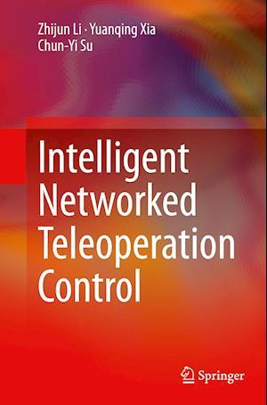 Bog, paperback Intelligent Networked Teleoperation Control af Zhijun Li