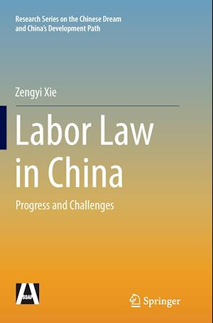 Bog, hæftet Labor Law in China : Progress and Challenges af Zengyi Xie