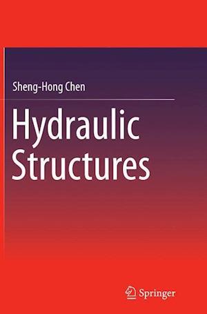 Bog, hæftet Hydraulic Structures af Sheng-Hong Chen