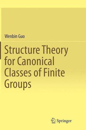 Bog, paperback Structure Theory for Canonical Classes of Finite Groups af Wenbin Guo
