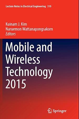 Bog, paperback Mobile and Wireless Technology 2015 af Kuinam J. Kim