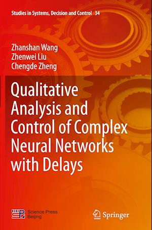 Bog, paperback Qualitative Analysis and Control of Complex Neural Networks with Delays af Zhanshan Wang