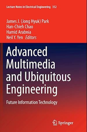 Advanced Multimedia and Ubiquitous Engineering : Future Information Technology