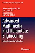 Advanced Multimedia and Ubiquitous Engineering (Lecture Notes in Electrical Engineering, nr. 352)