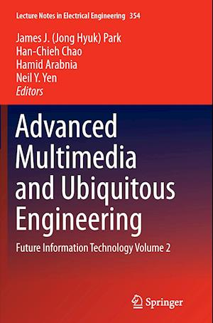 Bog, paperback Advanced Multimedia and Ubiquitous Engineering af James J. (Jong Hyuk) Park