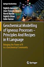 Geochemical Modelling of Igneous Processes - Principles and Recipes in R Language (Springer Geochemistry)