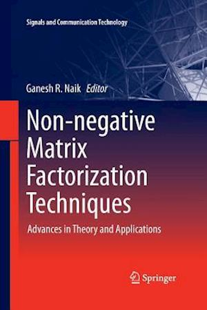 Non-negative Matrix Factorization Techniques : Advances in Theory and Applications
