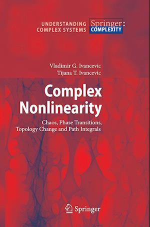Complex Nonlinearity : Chaos, Phase Transitions, Topology Change and Path Integrals