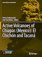 Active Volcanoes of Chiapas (Mexico): El Chichon and Tacana (Active Volcanoes of the World)